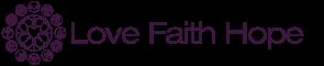 LOVE - FAITH - HOPE